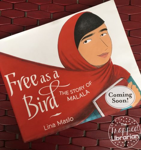 Cover of Free as a Bird: the Story of Malala by Lina Maslo with review by The Trapped Librarian