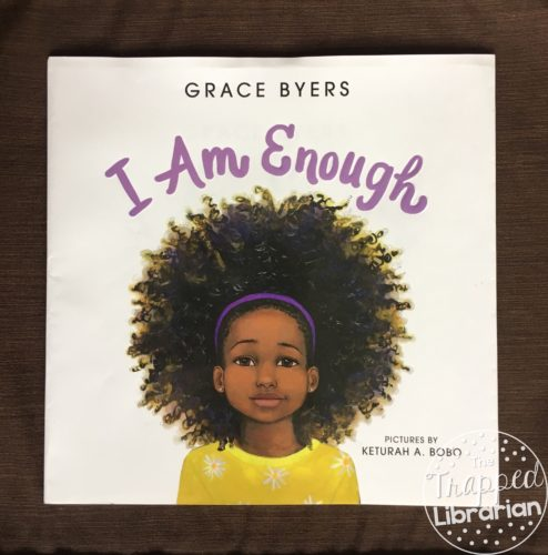Cover of I Am Enough by Grace Byers with review by The Trapped Librarian