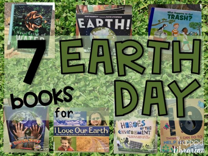 Earth Day Activities 7 Earth Day Books