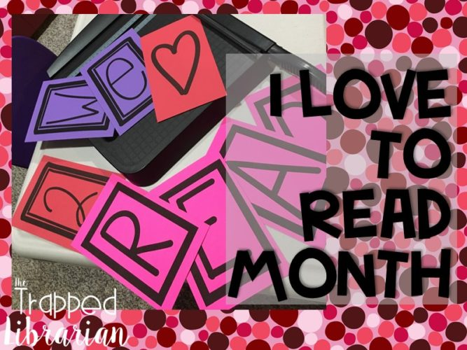 Celebrate I Love to Read Month