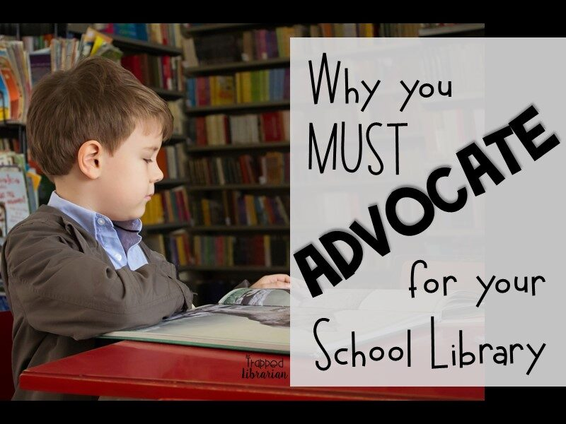 Why You Must Advocate for your School Library Trapp