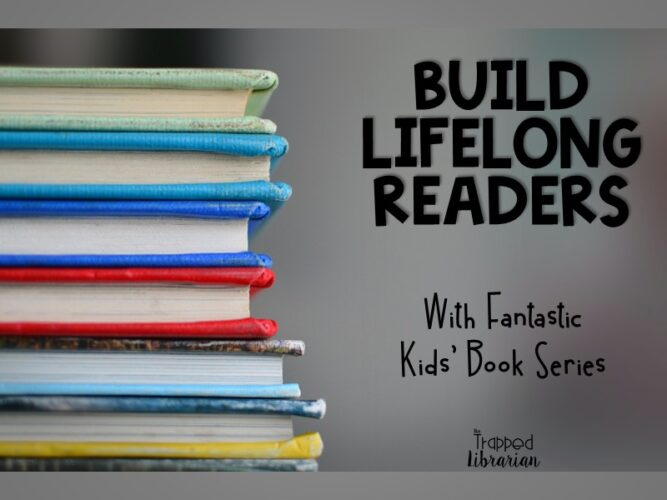 Kids Book Series Build Lifelong Readers