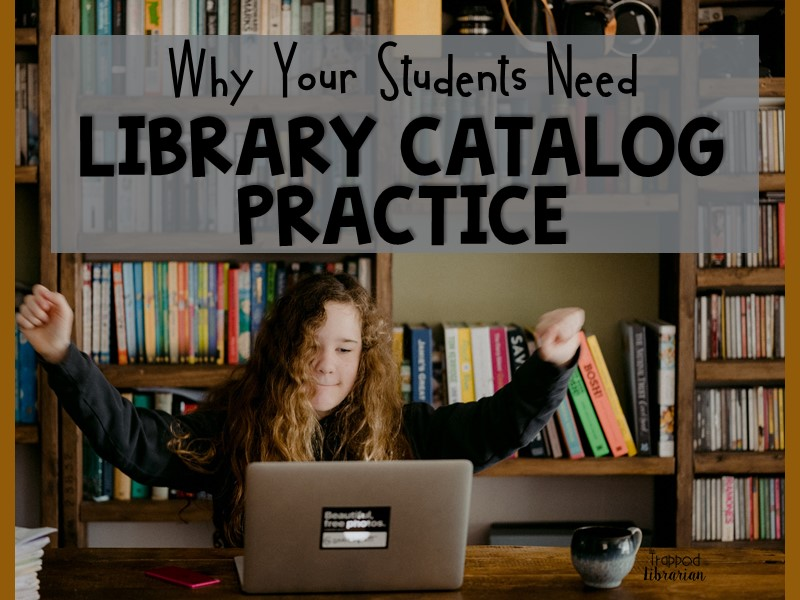 Why Your Students Need Library Catalog Practice
