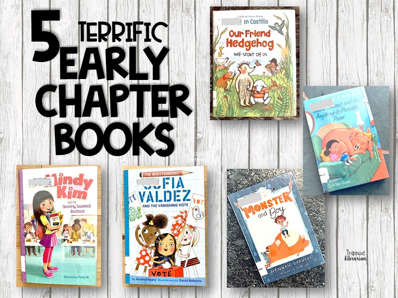 5 terrific Early Chapter Books