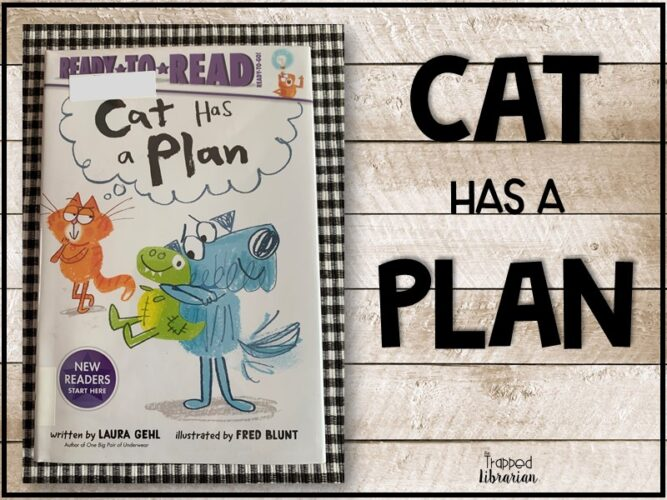 Cat Has a Plan by Laura Gehl