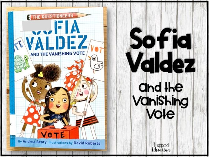 Sofia Valdez Early Chapter Book