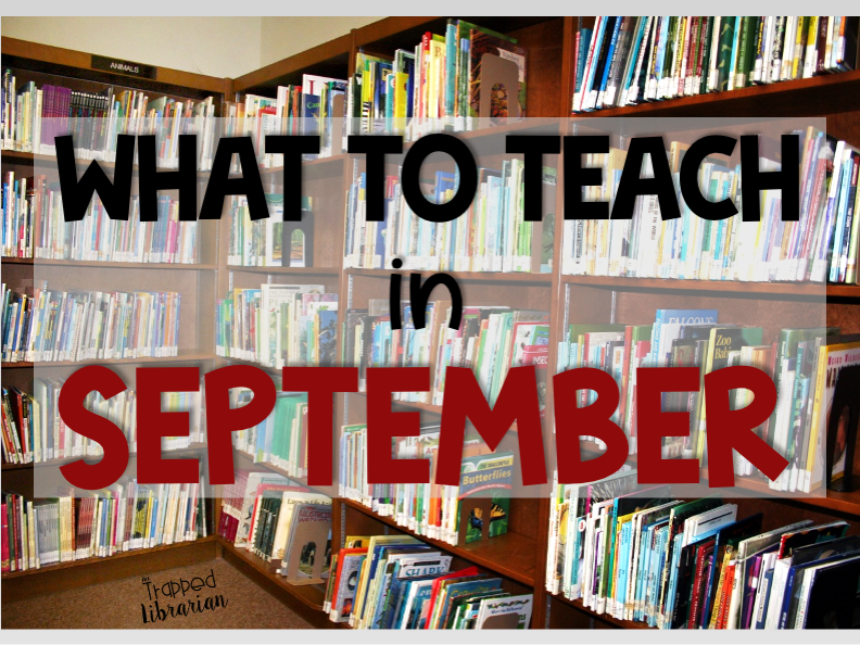 What to Teach in September Library Lessons